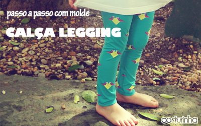 PASSO A PASSO (COM MOLDE!) – CALÇA LEGGING INFANTIL