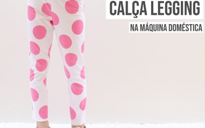 CALÇA LEGGING INFANTIL – MOLDE DE COSTURA PDF GRÁTIS (ATÉ 10 ANOS!)